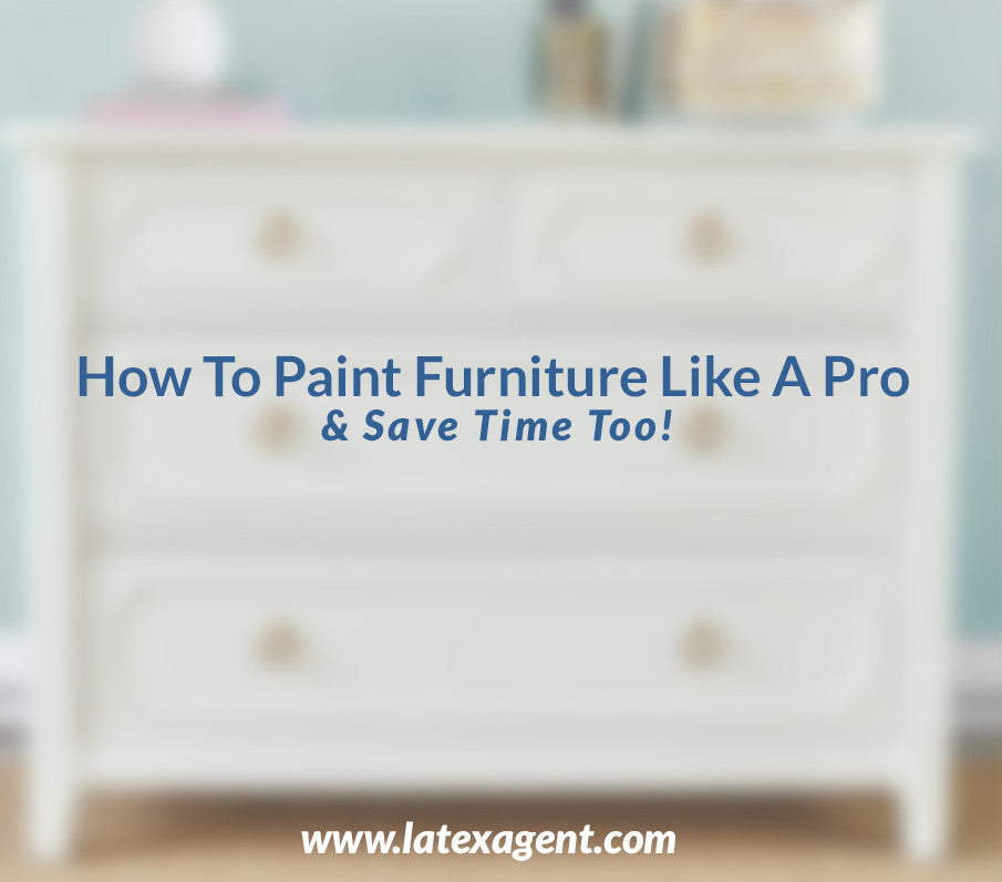 How To Paint Furniture Like A Pro, And Save Time Too!