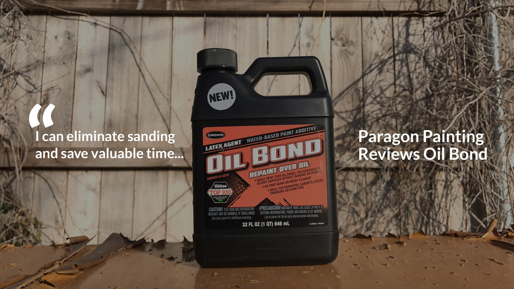 "Bonds ""Like Glue"": Paragon Painting Eliminates Sanding with Oil Bond"