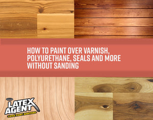 How to Paint Over Varnish, Polyurethane, Seals and More Without Sanding