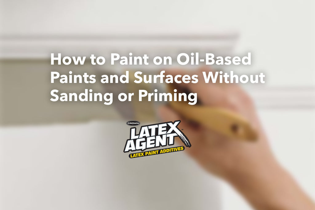How to paint oil based paints and surfaces without sanding for Can you paint latex over oil based paint