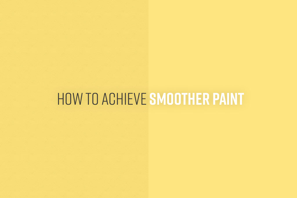 How To Achieve Smoother Paint