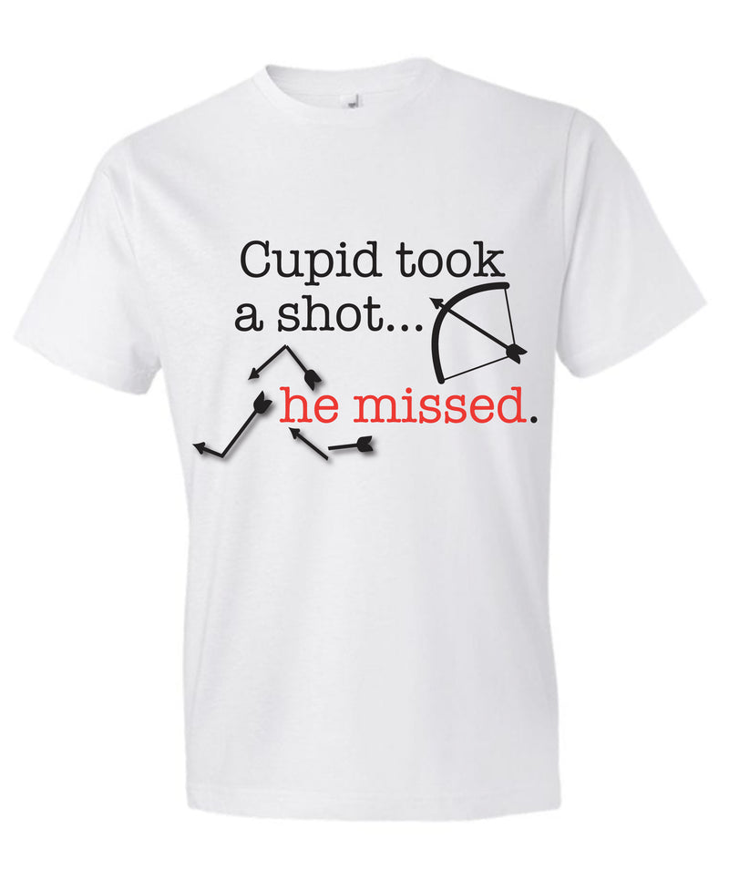 Cupid Took A Shot... He Missed! - Tee