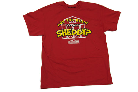 "Short Sleeve ""Ready To Get Sheddy"" T-Shirt"