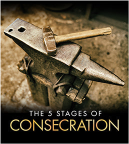 The 5 Stages of Consecration