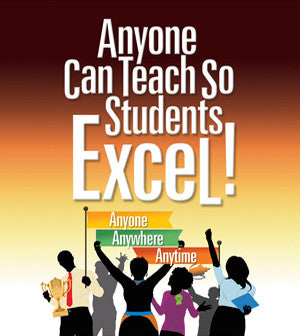 "Stream Now!  ""Anyone Can Teach So Students Excel!  Anyone, Anywhere, Anytime"" Video Series"