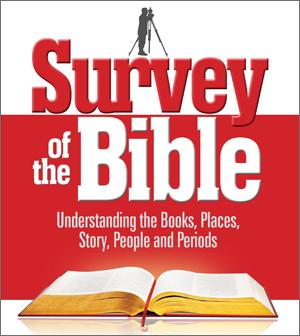 Stream Now!  Survey of the Bible: Understanding the Books, Places, Story, People and Periods