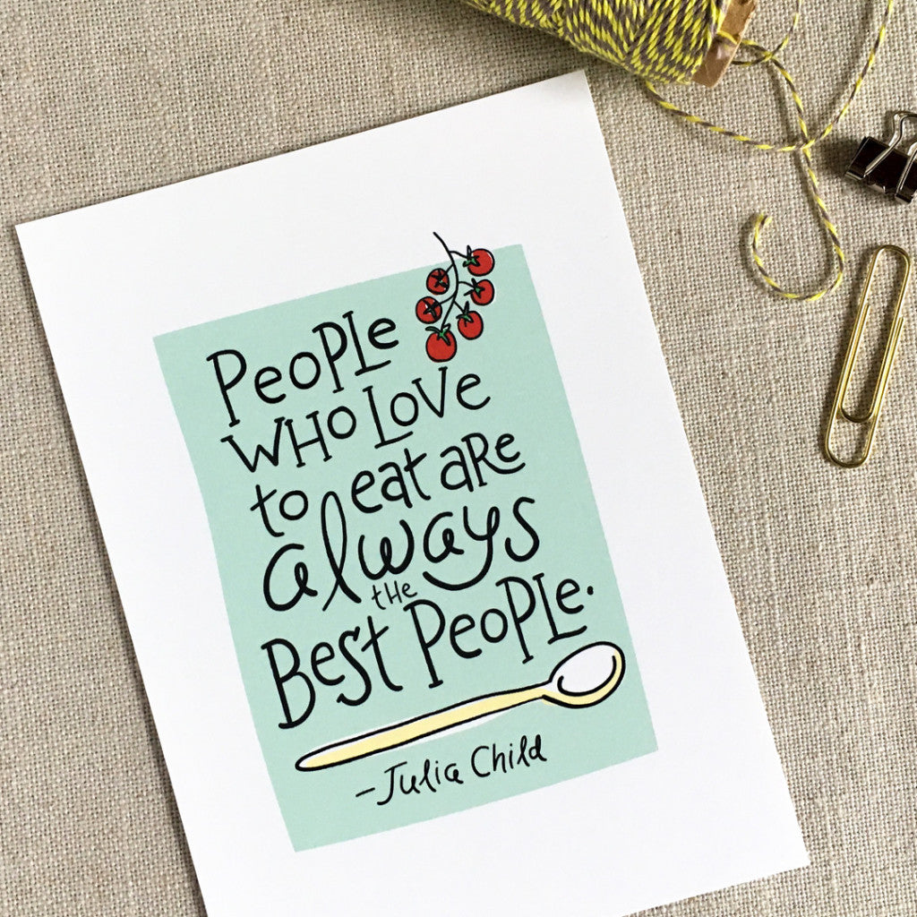 Julia Child Quote Hand Lettered Print / 5x7