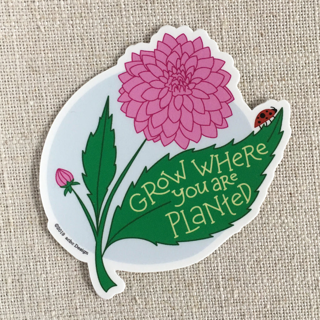 Grow Where You Are Planted Vinyl Sticker