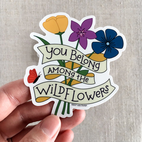 You Belong Among the Wildflowers Vinyl Sticker