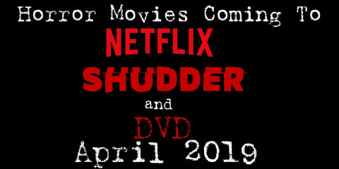 Horror movies coming to netflix april 2019