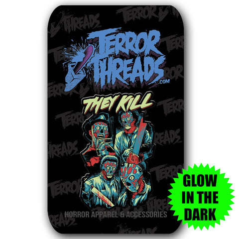 Limited Edition They Kill Glow In The Dark Enamel Pin - TerrorThreads - 1