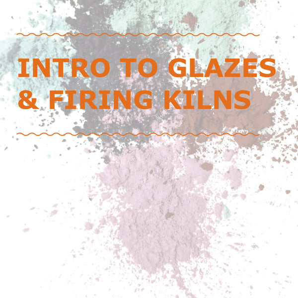 Intro to Glazes & Firing Kilns Course