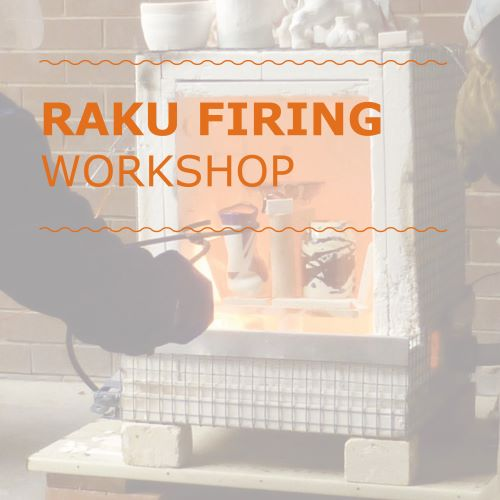 Raku Firing Workshop