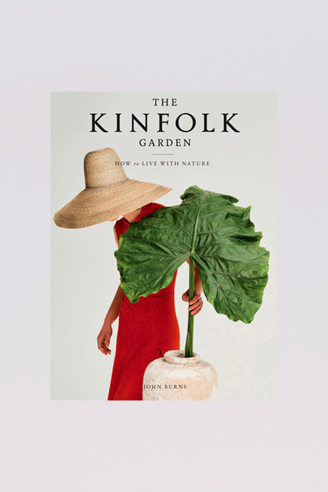 The Kinfolk Garden; How To Live With Nature