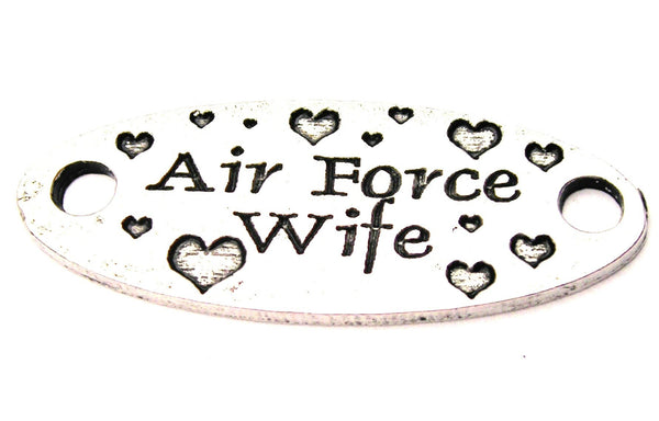 Air Force Wife - 2 Hole Connector Genuine American Pewter Charm