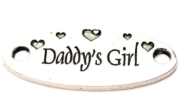Daddy's Girl - 2 Hole Connector Genuine American Pewter Charm