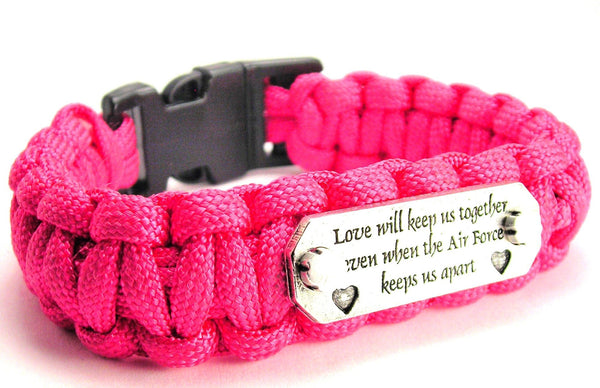 Love Will Keep Us Together When The Air Force Keeps Us Apart 550 Military Spec Paracord Bracelet