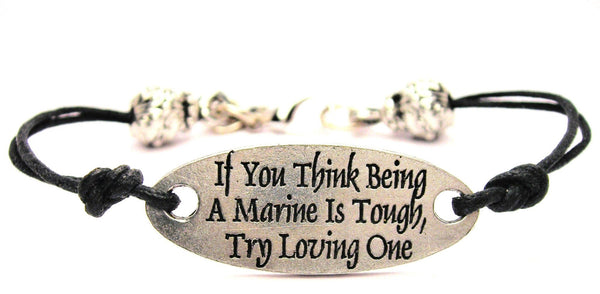 If You Think Being A Marine Is Tough Try Loving One Plate Black Cord Bracelet