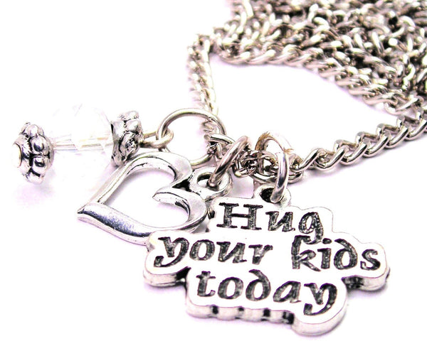 Hug Your Kids Today Necklace with Small Heart