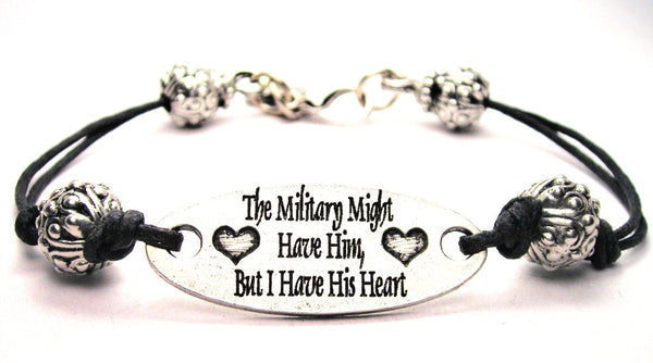 The Military Might Have Him But I Have His Heart Plate Black Cord Bracelet