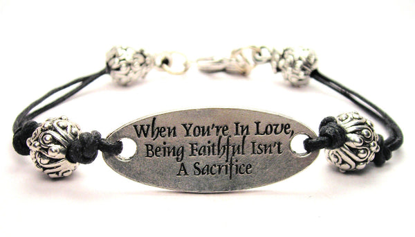 When Your In Love Being Faithful Isn't A Sacrifice Plate Black Cord Bracelet