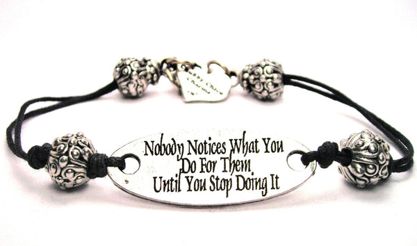 Nobody Notices What You Do For Them Until You Stop Doing It Plate Black Cord Bracelet
