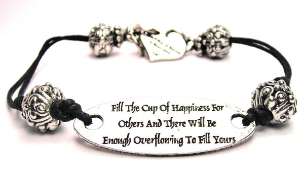 Fill The Cup Of Happiness For Others And There Will Be Enough Overflowing For Yours Plate Black Cord Bracelet