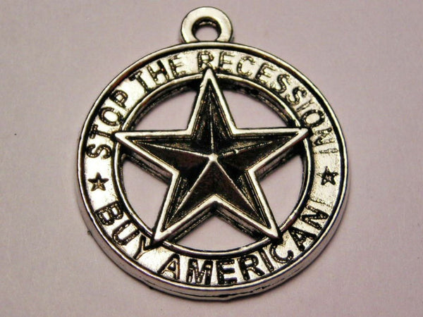 End The Recession Buy American Genuine American Pewter Charm