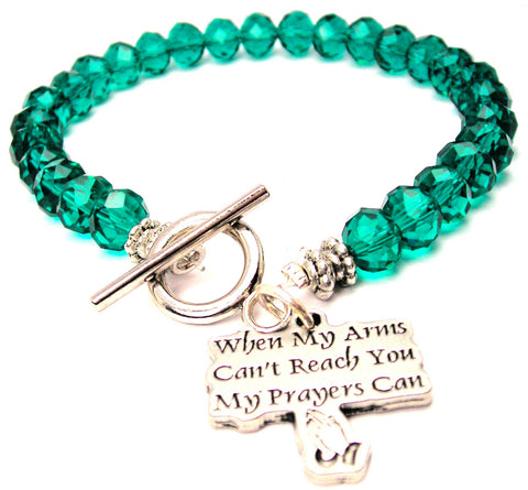 When My Arms Cant Reach You My Prayers Can Crystal Beaded Toggle Style Bracelet