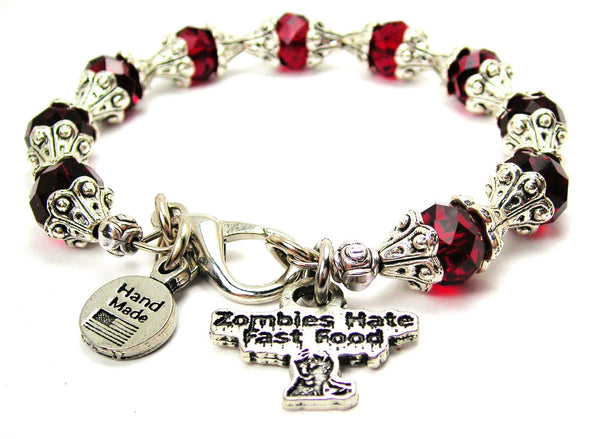 Zombies Hate Fast Food Capped Crystal Bracelet