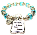 Dear God I Love You Amen Capped Crystal Bracelet