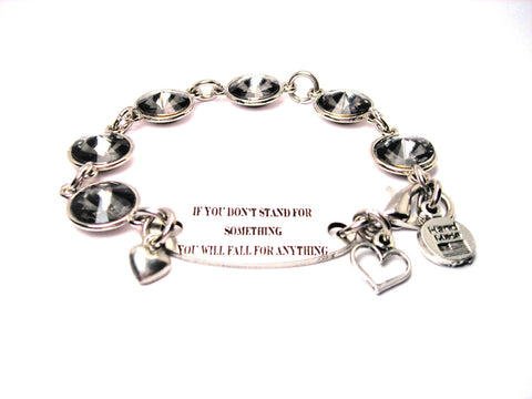 If You Don't Stand For Something You Will Fall For Anything Crystal Connector Bracelet