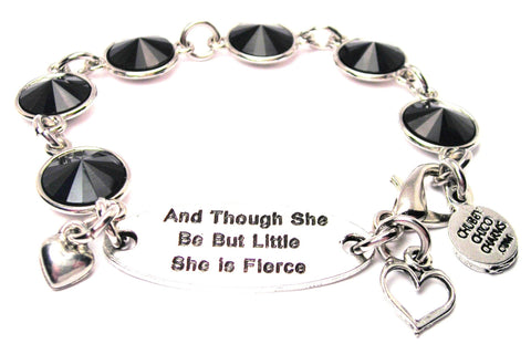 And Though She Be But Little She Is Fierce Crystal Connector Bracelet