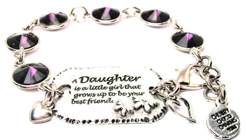 A Daughter Is A Little Girl That Grows Up To Be Your Best Friend Crystal Connector Bracelet