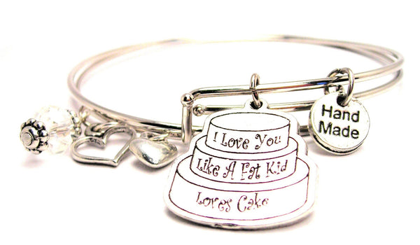 I Love You Like A Fat Kid Loves Cake Expandable Bangle Bracelet Set