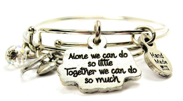 Alone We Can Do So Little Together We Can Do So Much Expandable Bangle Bracelet Set