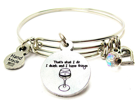 That's What I Do I Drink And I Know Things Expandable Bangle Bracelet Set