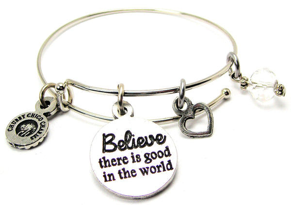 Believe There Is Good In The World Bangle Bracelet