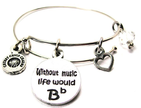Life Without Music Would Be Flat Bangle Bracelet