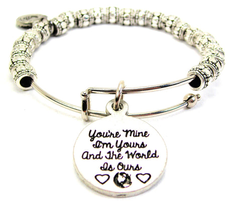 You're Mine I'm Yours And The World Is Ours Metal Beaded Bracelet