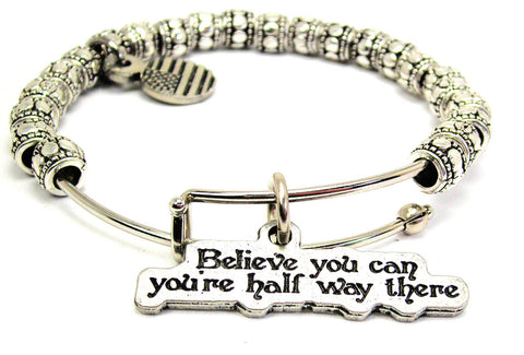 Believe You Can You're Half Way There Metal Beaded Bracelet