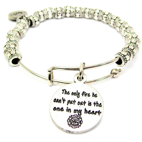 The Only Fire He Cant Put Out Is In My Heart Metal Beaded Bracelet