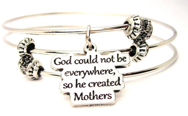God Could Not Be Everywhere, So He Created Mothers Triple Style Expandable Bangle Bracelet