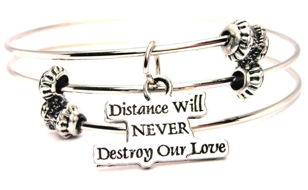 Distance Will Never Destroy Our Love Triple Style Expandable Bangle Bracelet