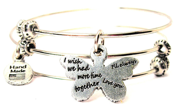 Butterfly I Wish We Had More Time Together I'll Always Love You Triple Style Expandable Bangle Bracelet