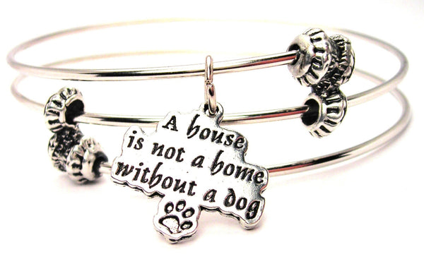 A House Is Not A Home Without A Dog Triple Style Expandable Bangle Bracelet