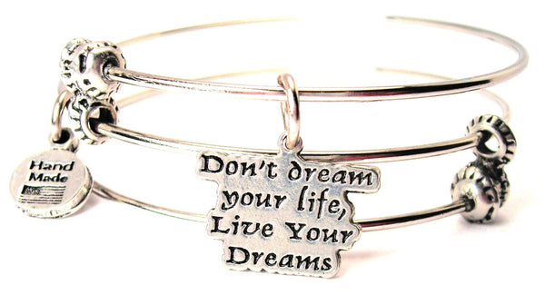 Don't Dream Your Life, Live Your Dreams Triple Style Expandable Bangle Bracelet