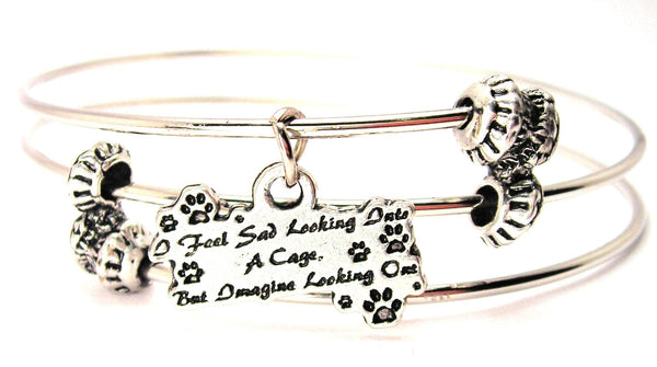 I Feel Sad Looking Into A Cage But Imagine Looking Out Triple Style Expandable Bangle Bracelet