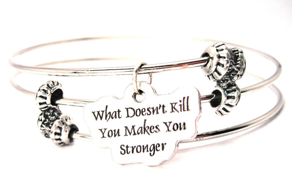 What Doesn't Kill You Makes You Stronger Triple Style Expandable Bangle Bracelet