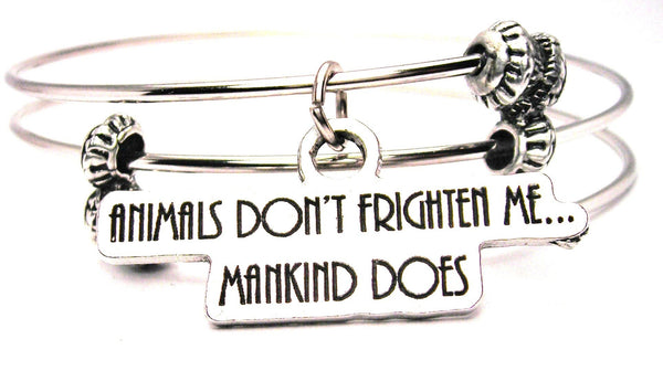 Animals Don't Frighten Me... Mankind Does Triple Style Expandable Bangle Bracelet